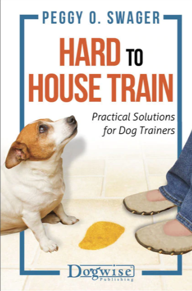 Hard to House Train - Practical Solutions for Dog Trainers
